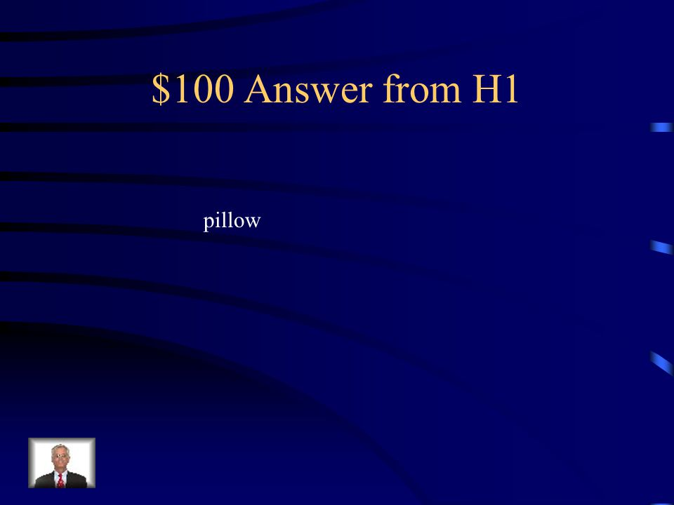 $100 Question from H1 Como si dice la almohada en ingles!