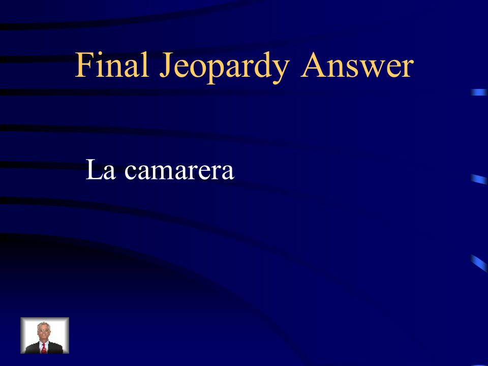 Final Jeopardy Quienes limpiara el quarto