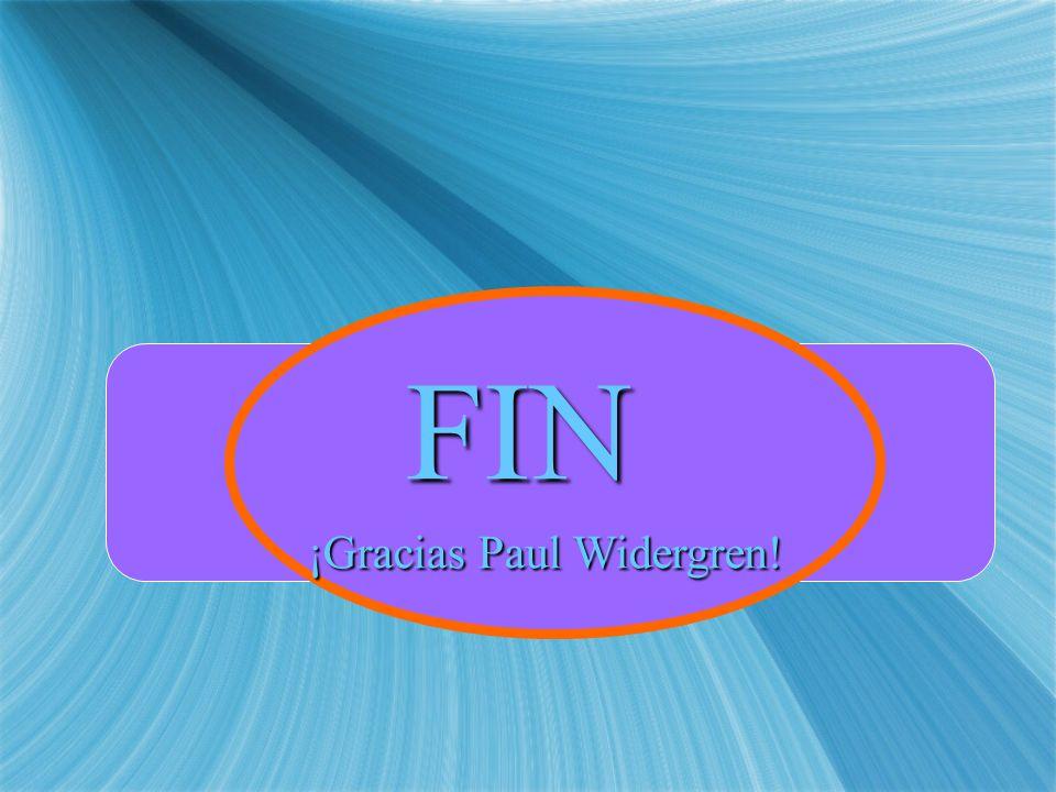 FIN. FIN ¡Gracias Paul Widergren!