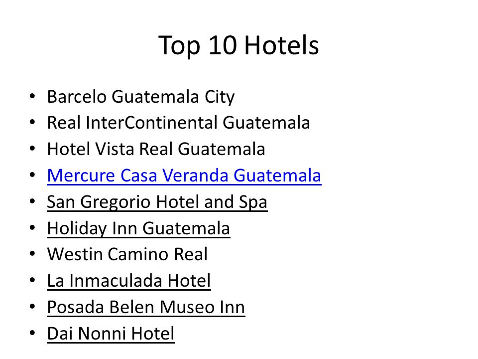 Top 10 Hotels Barcelo Guatemala City Real InterContinental Guatemala Hotel Vista Real Guatemala Mercure Casa Veranda Guatemala San Gregorio Hotel and