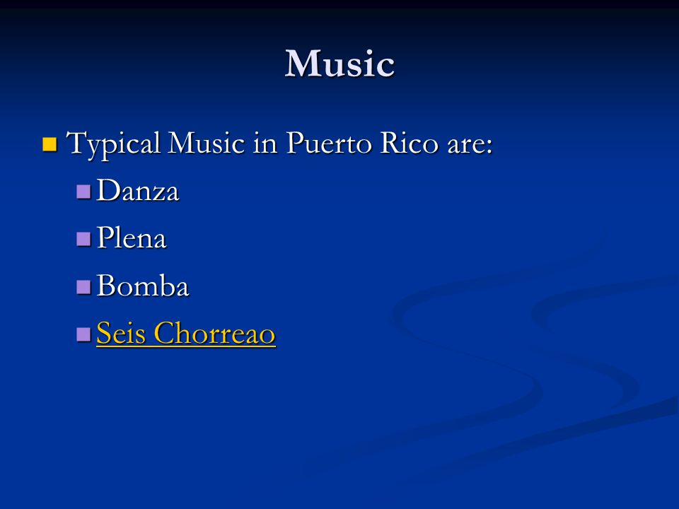 Music Typical Music in Puerto Rico are: Typical Music in Puerto Rico are: Danza Danza Plena Plena Bomba Bomba Seis Chorreao Seis Chorreao Seis Chorreao Seis Chorreao