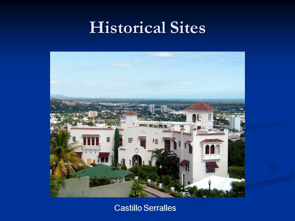Historical Sites Castillo Serralles