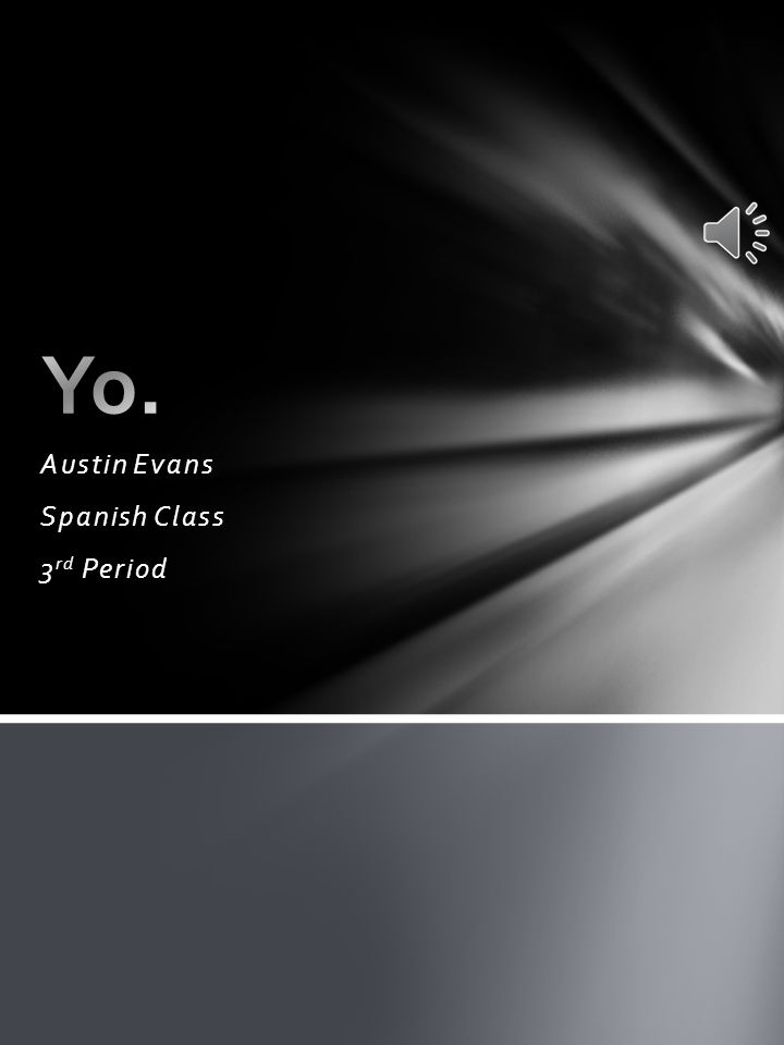 Austin Evans Spanish Class 3 rd Period