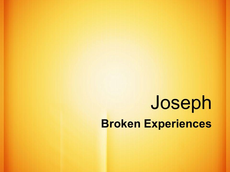Joseph Broken Experiences