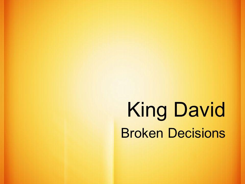 King David Broken Decisions