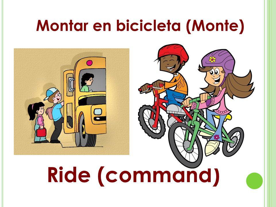 Montar en bicicleta (Monte) Ride (command)