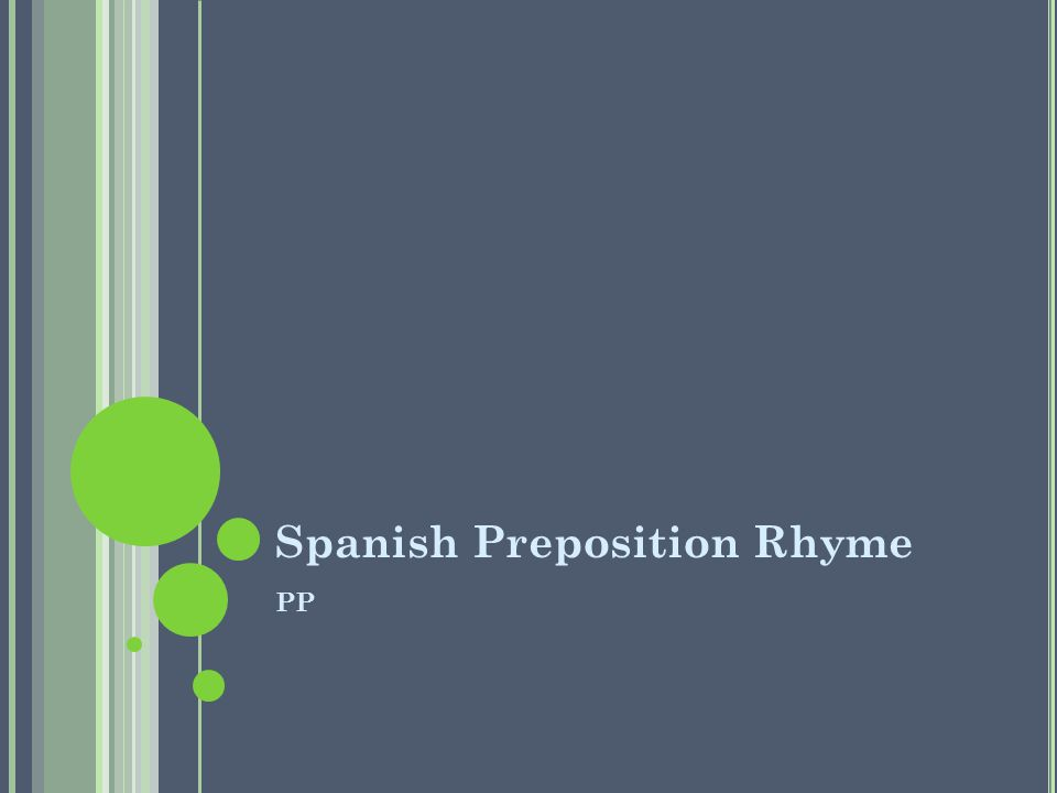 Spanish Preposition Rhyme PP