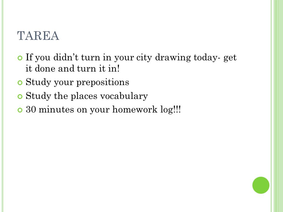 TAREA If you didn't turn in your city drawing today- get it done and turn it in.