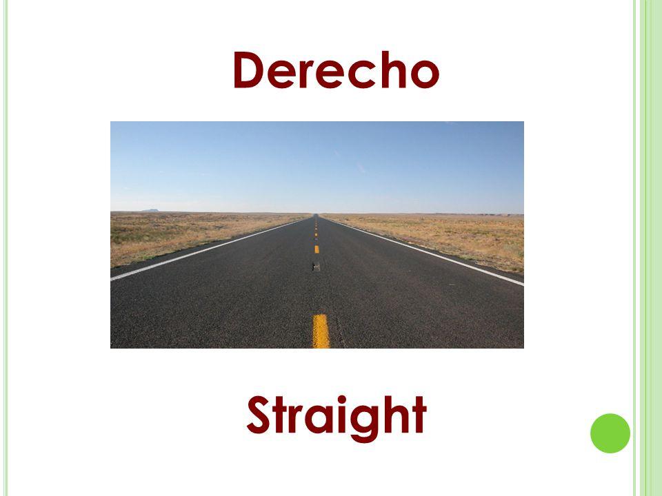Derecho Straight