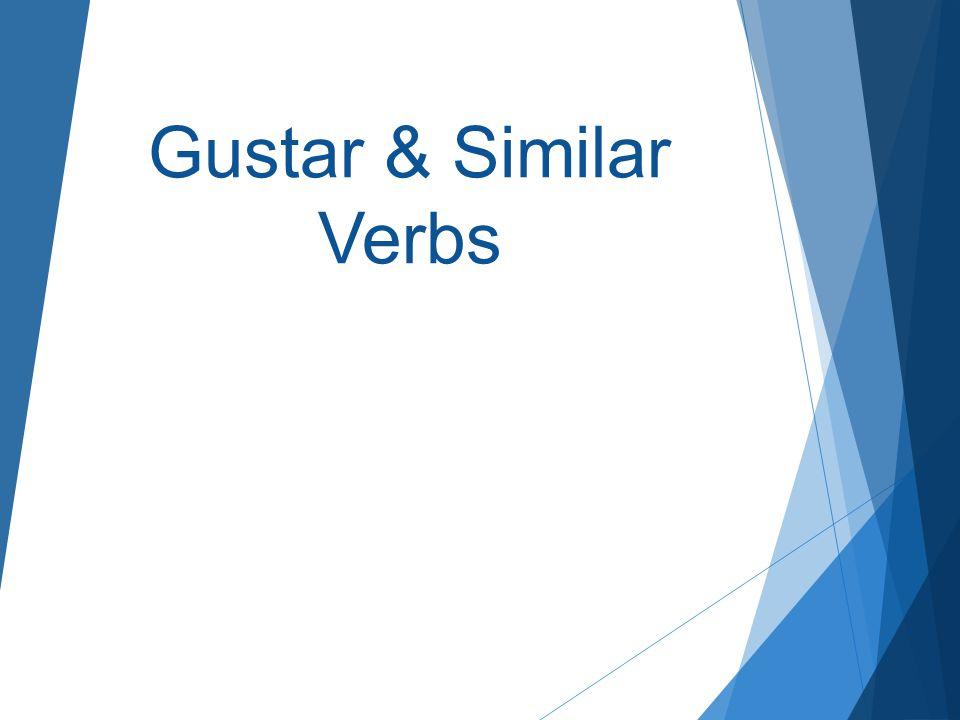 Gustar & Similar Verbs