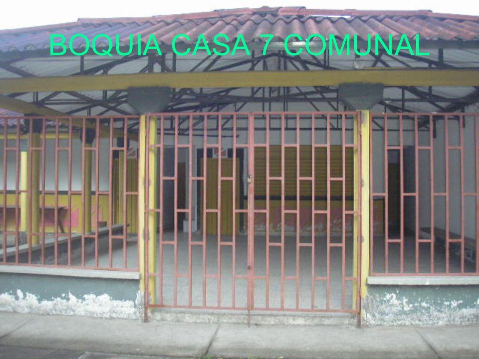 BOQUIA CASA 7 COMUNAL