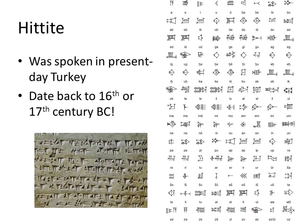 Tocharian Discovered in 1900 in China Two distinct dialects Texts that were found are incomplete