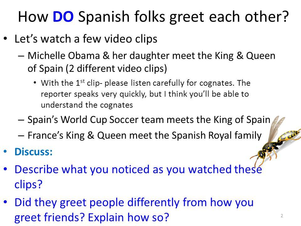How DO Spanish folks greet each other.