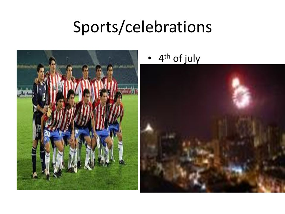 Sports/celebrations 4 th of july