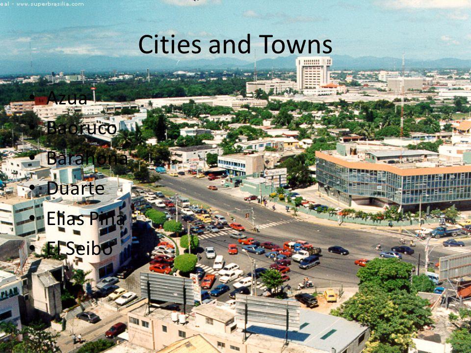 Cities and Towns Azua Baoruco Barahona Duarte Elias Pina El Seibo