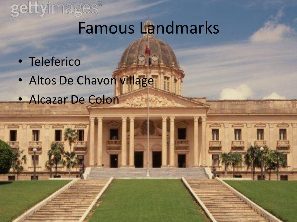 Famous Landmarks Teleferico Altos De Chavon village Alcazar De Colon