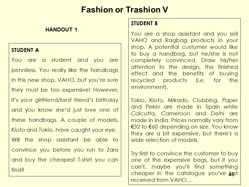 45 Fashion or Trashion V STUDENT B You are a shop assistant and you sell VAHO and Ragbag products in your shop.