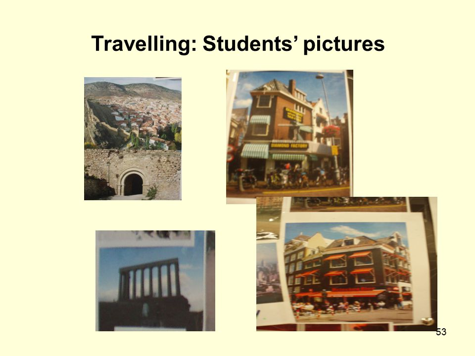 53 Travelling: Students' pictures