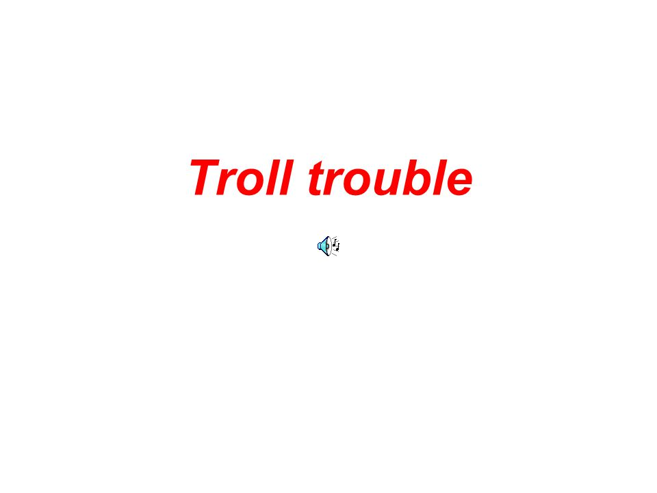 This is Tom the Troll.