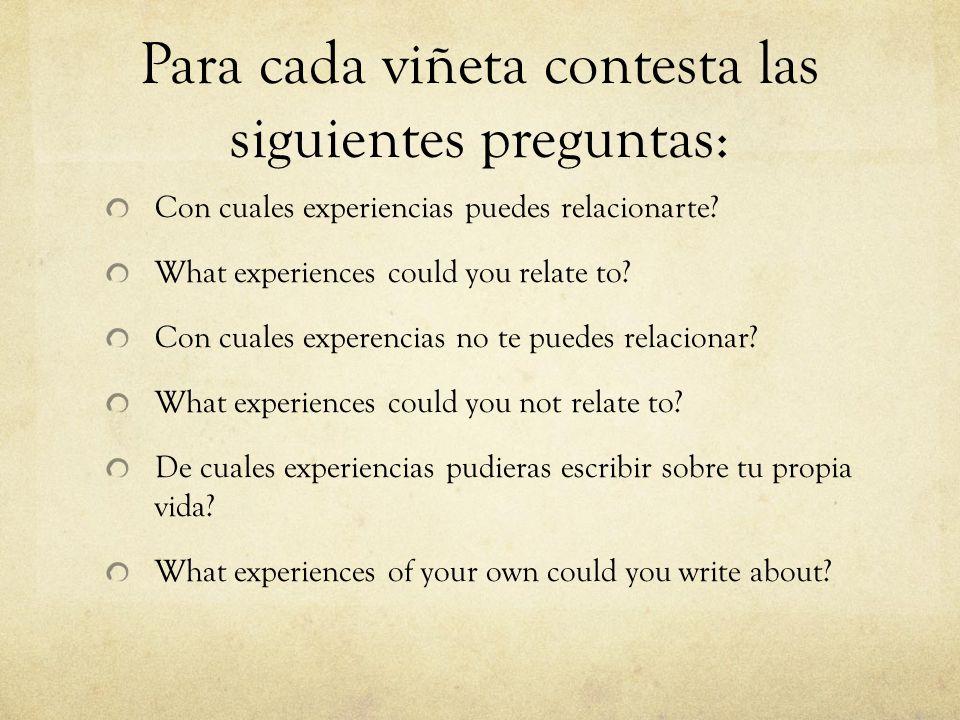 Para cada viñeta contesta las siguientes preguntas: Con cuales experiencias puedes relacionarte.
