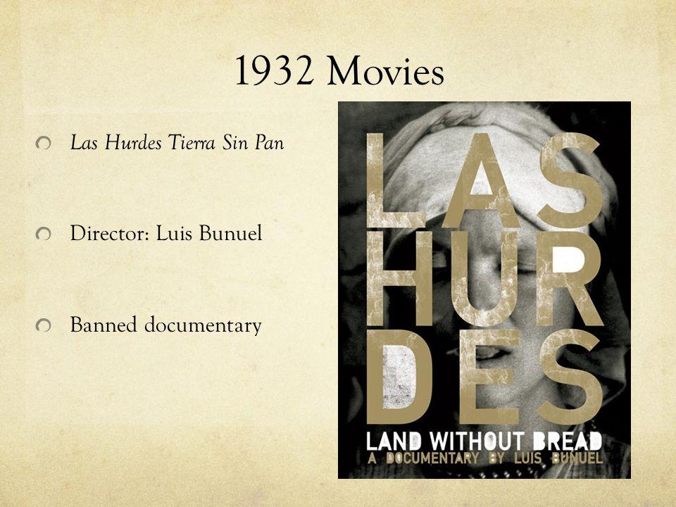 1932 Movies Las Hurdes Tierra Sin Pan Director: Luis Bunuel Banned documentary