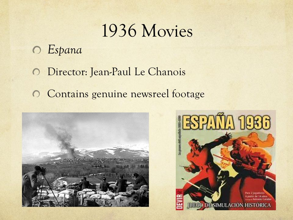 1936 Movies Espana Director: Jean-Paul Le Chanois Contains genuine newsreel footage