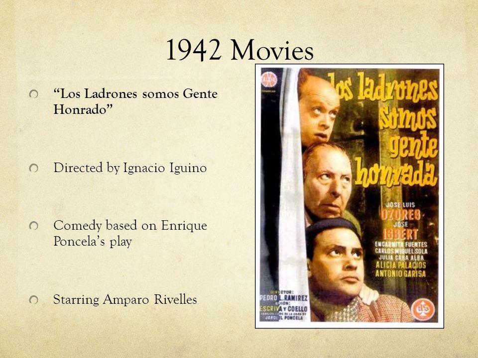 1942 Movies Los Ladrones somos Gente Honrado Directed by Ignacio Iguino Comedy based on Enrique Poncela's play Starring Amparo Rivelles