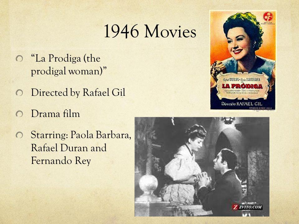 1946 Movies La Prodiga (the prodigal woman) Directed by Rafael Gil Drama film Starring: Paola Barbara, Rafael Duran and Fernando Rey