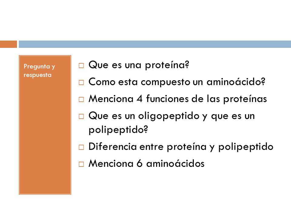 Pregunta y respuesta  Que es una proteína. Como esta compuesto un aminoácido.