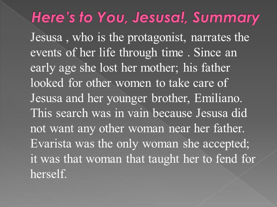 Jesusa, who is the protagonist, narrates the events of her life through time.