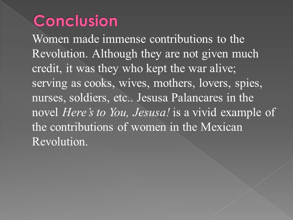 Women made immense contributions to the Revolution.