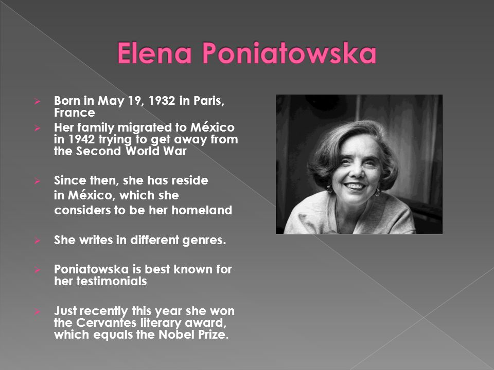  Born in May 19, 1932 in Paris, France  Her family migrated to México in 1942 trying to get away from the Second World War  Since then, she has reside in México, which she considers to be her homeland  She writes in different genres.