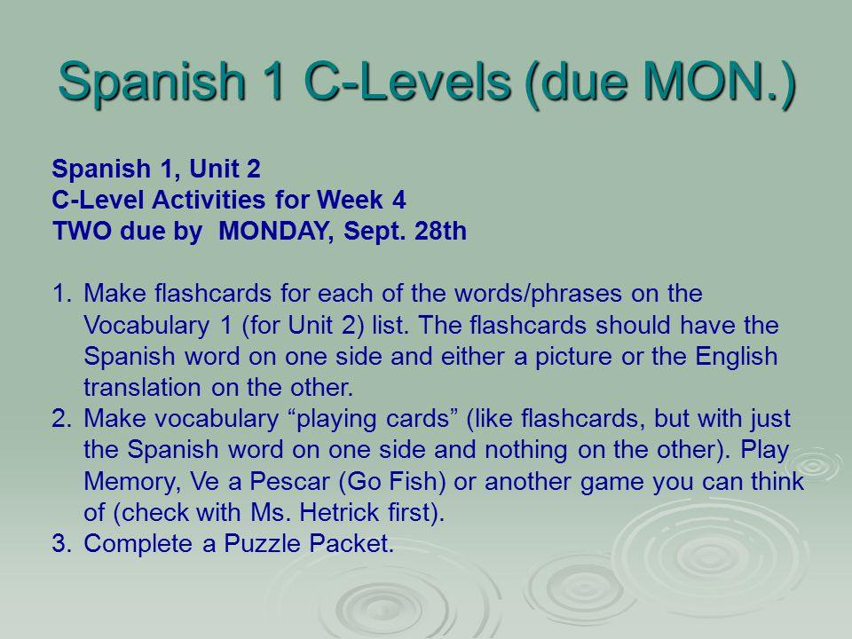 Spanish 1 C-Levels (due MON.) Spanish 1, Unit 2 C-Level Activities for Week 4 TWO due by MONDAY, Sept.