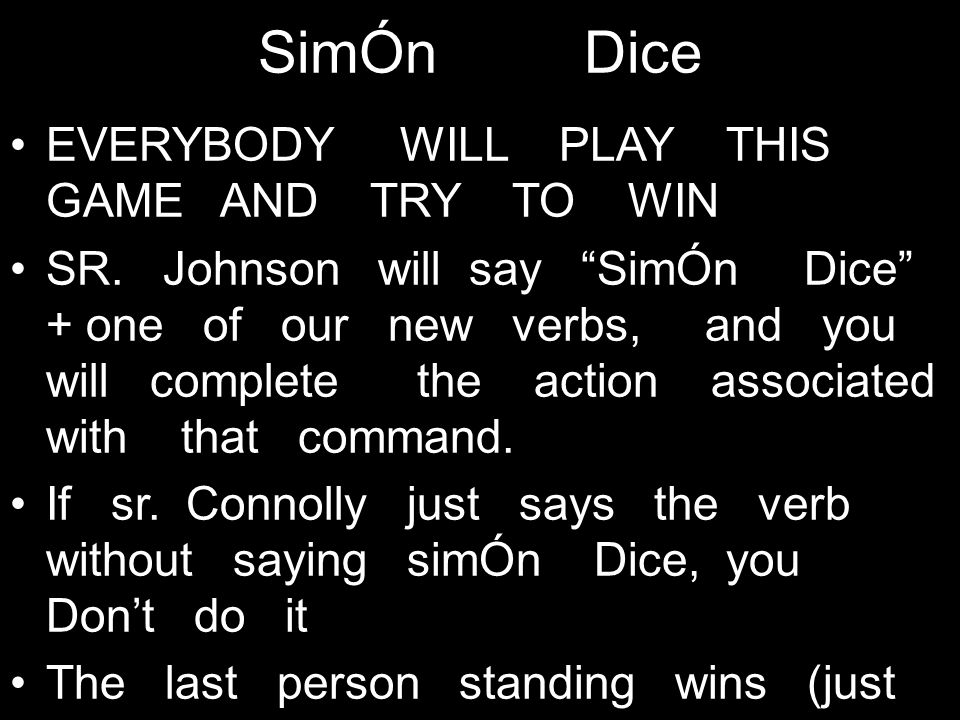 SimÓn Dice EVERYBODY WILL PLAY THIS GAME AND TRY TO WIN SR.
