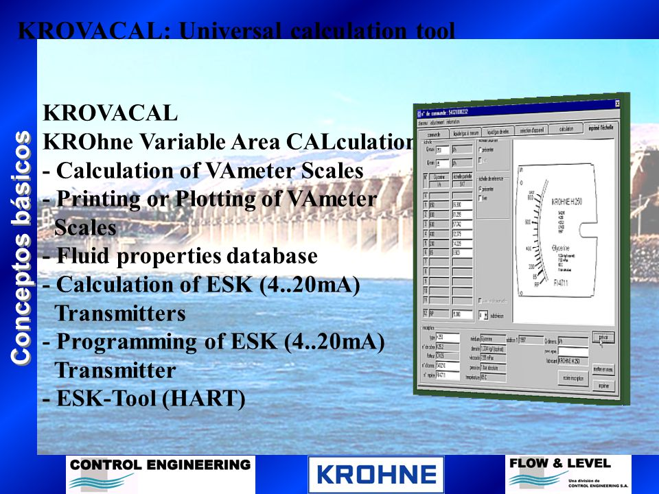 Conceptos básicos KROVACAL: Universal calculation tool KROVACAL KROhne Variable Area CALculation - Calculation of VAmeter Scales - Printing or Plottin