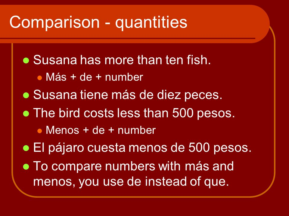 Comparison - quantities Susana has more than ten fish.
