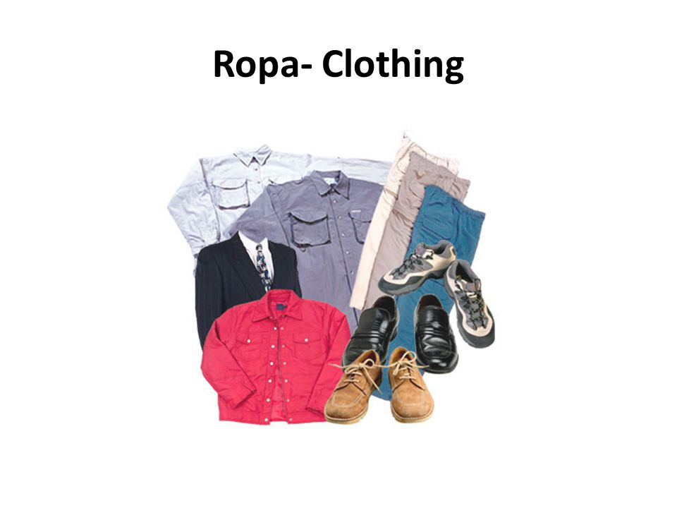 Ropa- Clothing