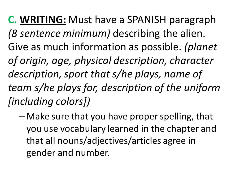 C. WRITING: Must have a SPANISH paragraph (8 sentence minimum) describing the alien.