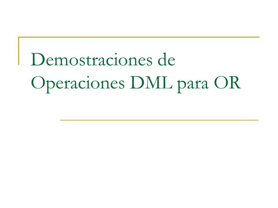Demostraciones de Operaciones DML para OR
