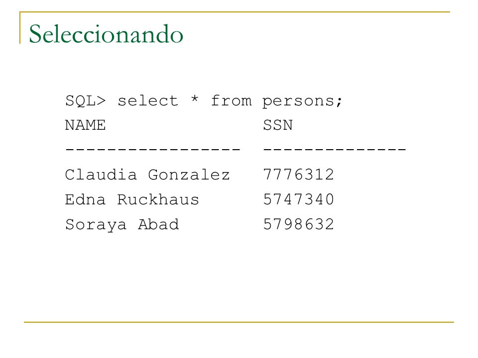 Seleccionando SQL> select value(p) from persons p; VALUE(P)(NAME, SSN) ----------------------------------------- -------------------------------------- PART_TIME_EMP_T( Claudia Gonzalez , 7776312, 10, 1000, 2) EMPLOYEE_T( Edna Ruckhaus , 5747340, 10, 7000) PERSON_T( Soraya Abad , 5798632)