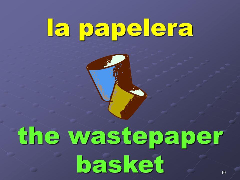 10 la papelera the wastepaper basket