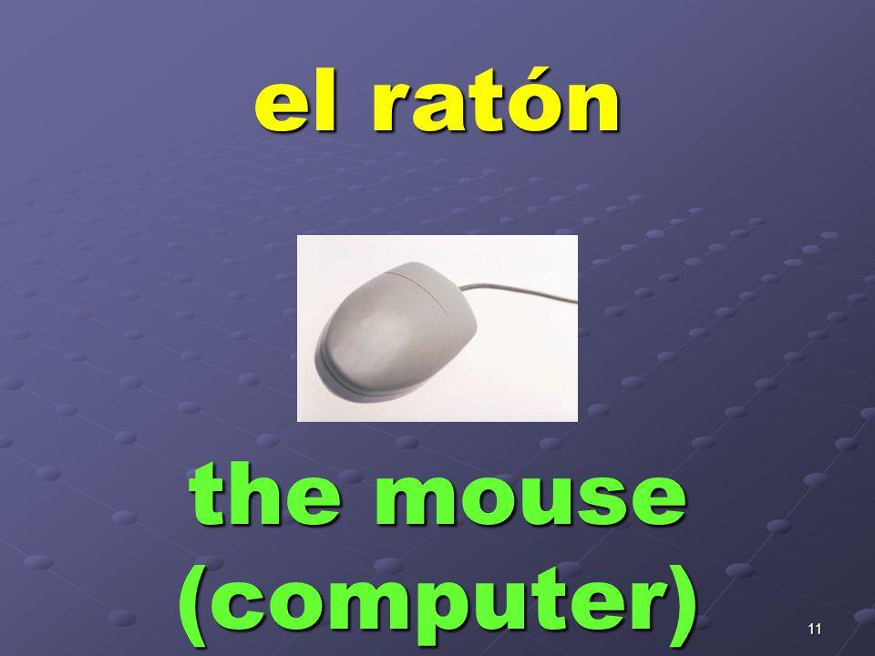 11 el ratón the mouse (computer)