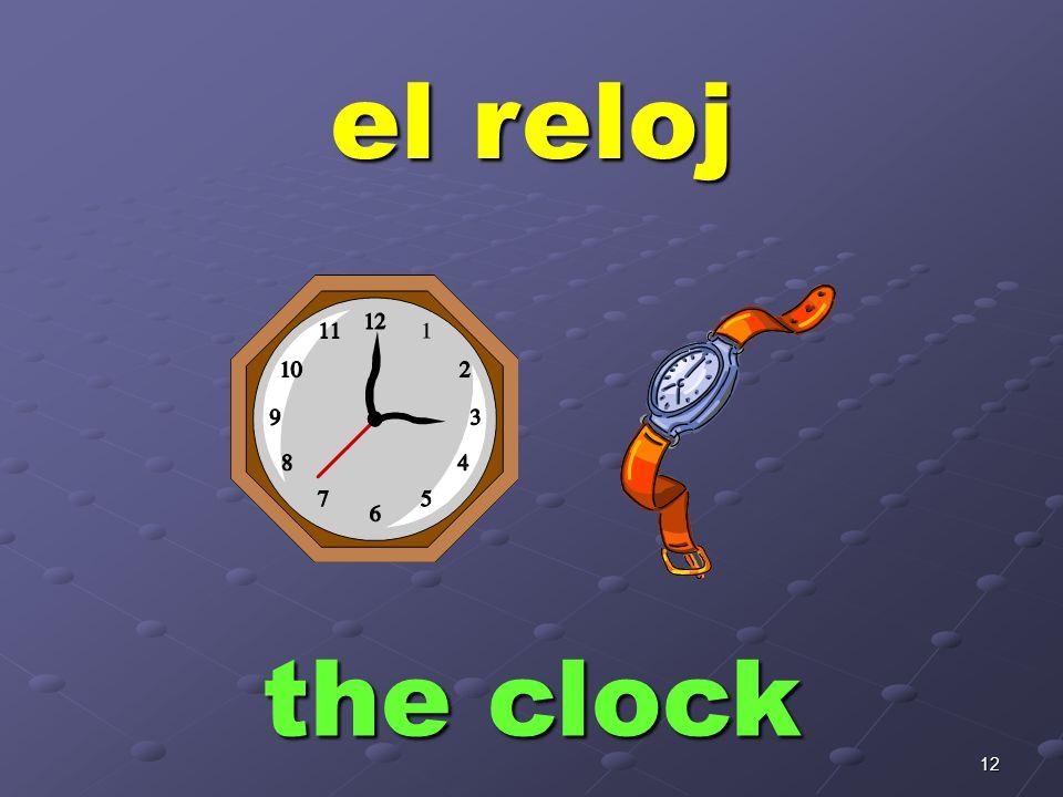 12 el reloj the clock