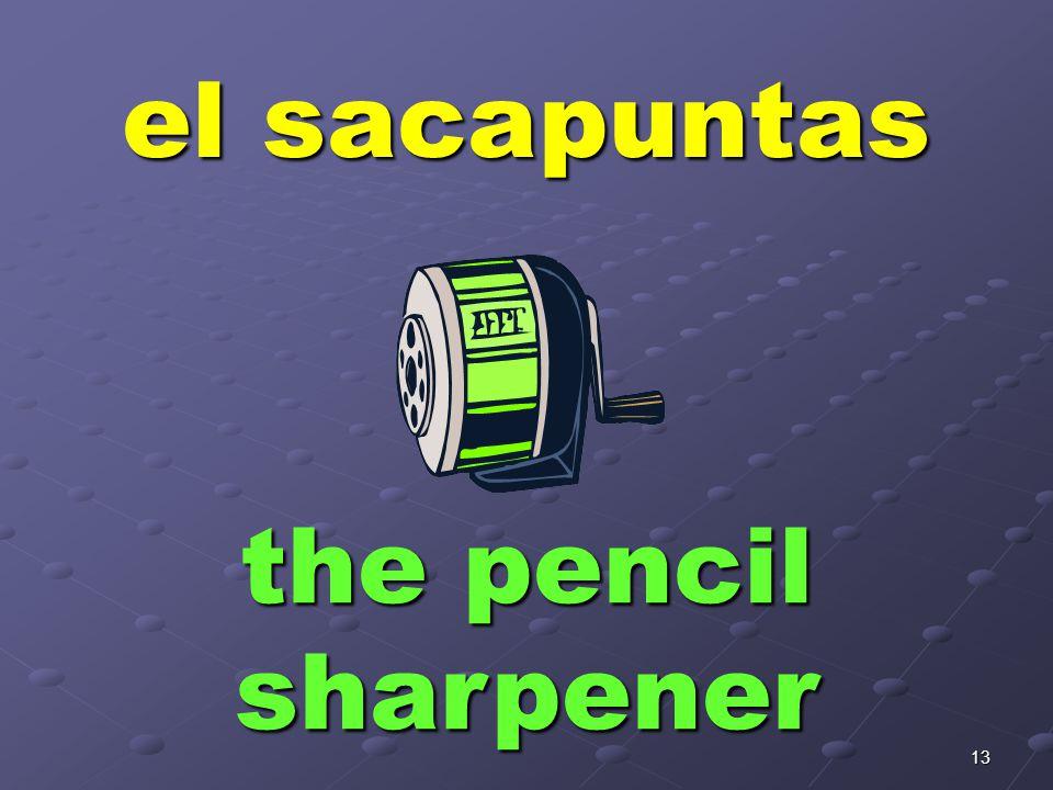 13 el sacapuntas the pencil sharpener