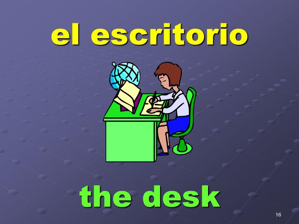 16 el escritorio the desk