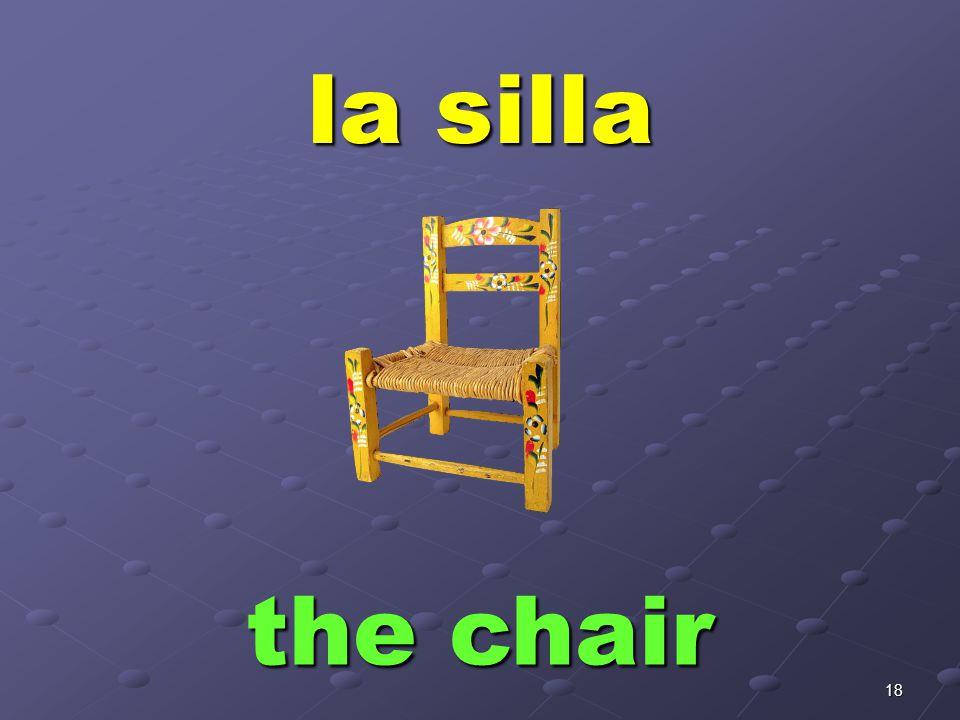 18 la silla the chair