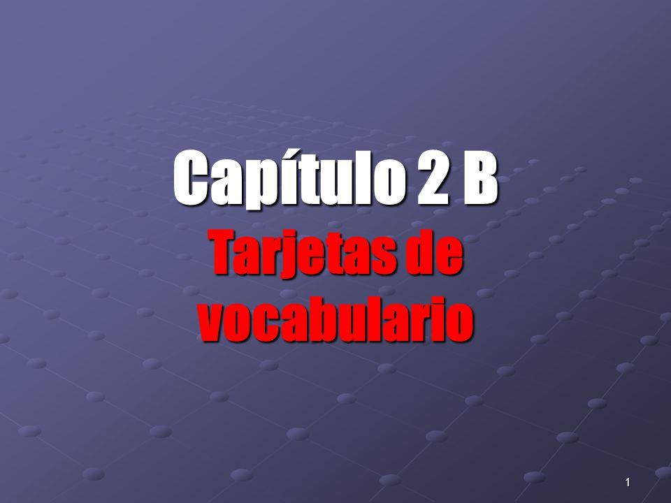 1 Capítulo 2 B Tarjetas de vocabulario