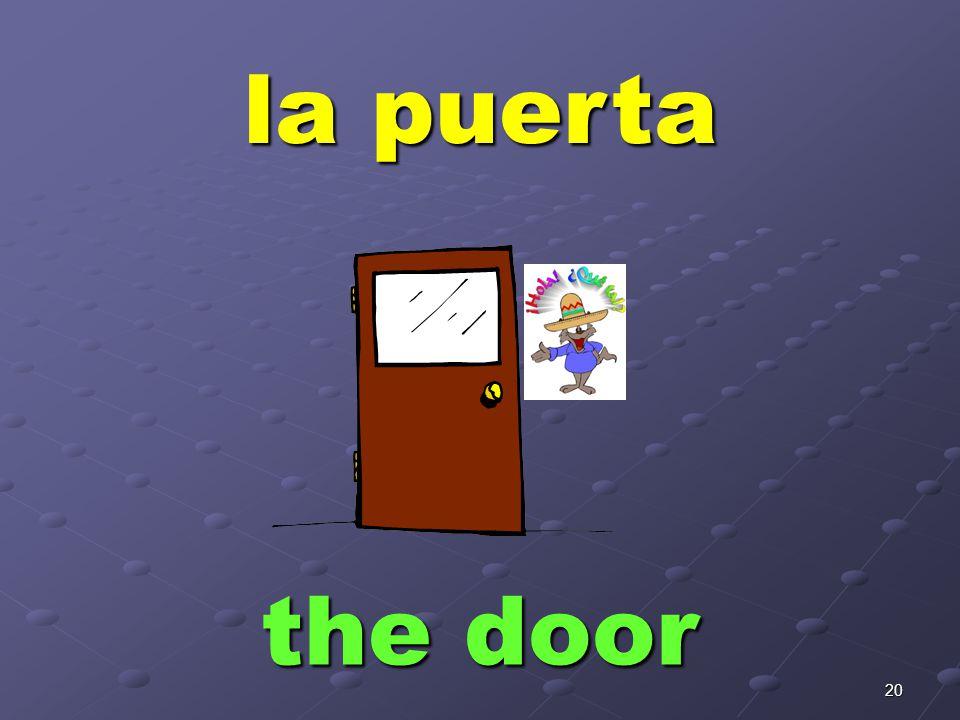 20 la puerta the door