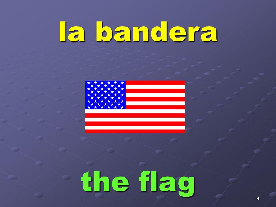 4 la bandera the flag