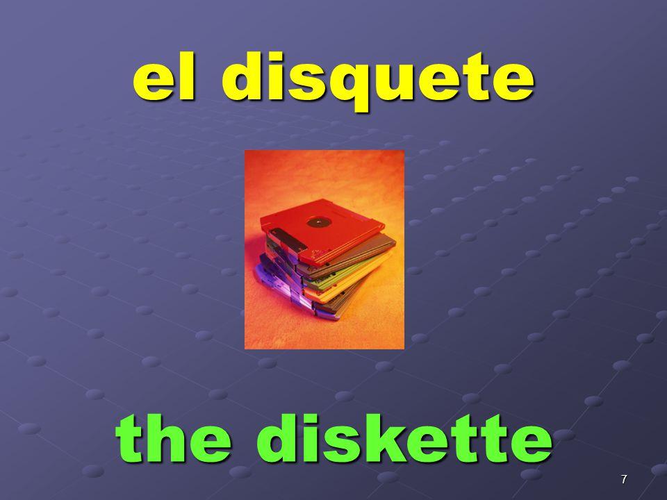 7 el disquete the diskette